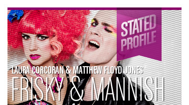 Frisky & Mannish | UK Cabaret / Comedy Duo | Stated Magazine Profile Interview