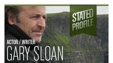 Gary Sloan | Actor / Writer | Stated Magazine Profile Interview
