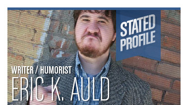 Eric K. Auld | Writer / Humorist | Stated Magazine Profile Interview
