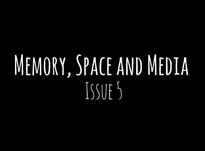 Media Fields Issue 5: Memory, Space and Media