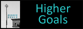 Higher Goals