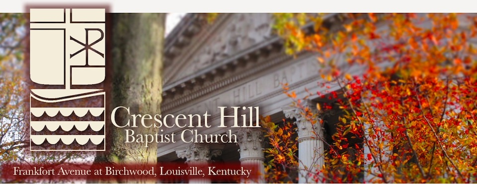 Crescent Hill Baptist Church | Louisville, Kentucky