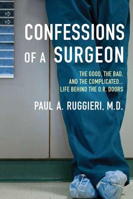 Paul Ruggieri MD, FACS - Confessions of a Surgeon