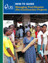 Managing Post-disaster (Re)-Construction Projects