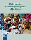 Understanding Community Perceptions of Resilience: Discussions With Communities From CRS Disaster Risk Reduction Projects
