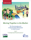 Moving Together to the Market: The Clustering Approach to Agroenterprise Development for Small Farmers