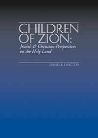 Children of Zion: Jewish and Christian Perspectives on the Holy Land (2008)