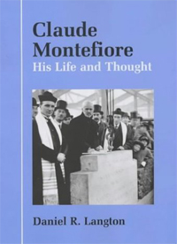 Claude Montefiore: His Life and Thought (2002)