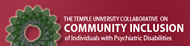 Temple University Collaborative on Community Inclusion of Individuals with Psychiatric Disabilities