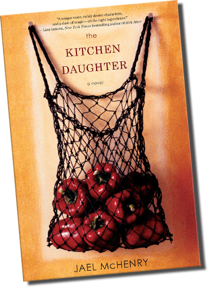 The Kitchen Daughter: by Jael McHenry