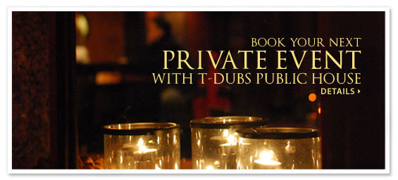 Book Your Next Private Event with T-Dubs Public House