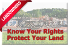 Know Your Rights. Protect Your Land.