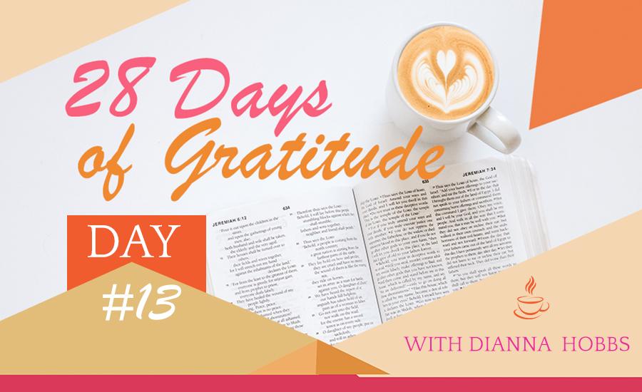 28 Days of Gratitude: Days 12-13